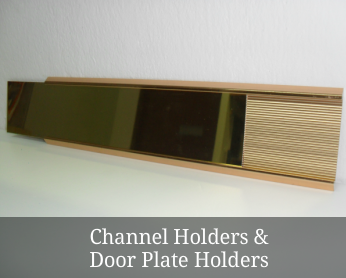 Channel Holders & Door Plate Holders